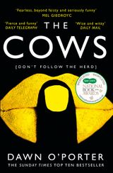 The Cows: Laugh out loud funny with twists aplenty - this is THE book of the summer