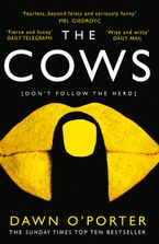 The Cows Paperback  by Dawn O'Porter