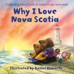 Why I Love Nova Scotia eBook  by Daniel Howarth
