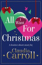 All I Want For Christmas: A festive short story eBook DGO by Claudia Carroll