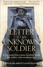 Letter To An Unknown Soldier: If you could write a letter to a First World War soldier, what would you say? Paperback  by Kate Pullinger