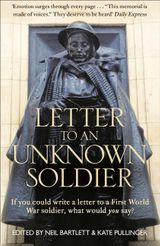 Letter To An Unknown Soldier: If you could write a letter to a First World War soldier, what would you say?