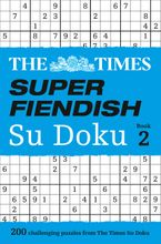 The Times Super Fiendish Su Doku Book 2: 200 challenging puzzles from The Times (The Times Super Fiendish) Paperback  by The Times Mind Games