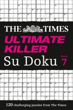 The Times Ultimate Killer Su Doku Book 7: 120 challenging puzzles from The Times (The Times Ultimate Killer) Paperback  by The Times Mind Games