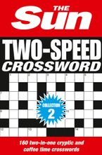 The Sun Two-Speed Crossword Collection 2: 160 two-in-one cryptic and coffee time crosswords Paperback  by The Sun