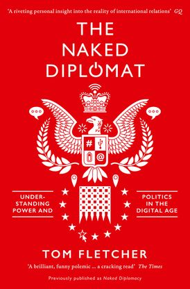 The Naked Diplomat: Understanding Power and Politics in the Digital Age
