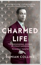 Charmed Life: The Phenomenal World of Philip Sassoon Paperback  by Damian Collins