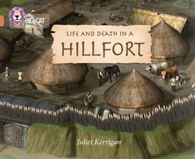 Life and Death in an Iron Age Hill Fort: Band 12/Copper (Collins Big Cat)