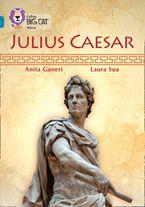 Julius Caesar: Band 13/Topaz (Collins Big Cat) Paperback  by Anita Ganieri