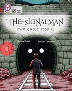The Signalman: Two Ghost Stories: Band 14/Ruby (Collins Big Cat)