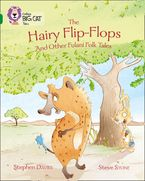 The Hairy Flip-Flops and other Fulani Folk Tales: Band 15/Emerald (Collins Big Cat)