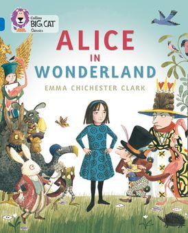 Alice in Wonderland: Band 16/Sapphire (Collins Big Cat)