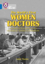 The World's First Women Doctors: Elizabeth Blackwell and Elizabeth Garrett Anderson: Band 16/Sapphire (Collins Big Cat) Paperback  by Isabel Thomas