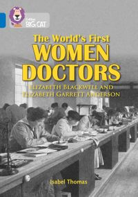 the-worlds-first-women-doctors-elizabeth-blackwell-and-elizabeth-garrett-anderson-band-16sapphire-collins-big-cat