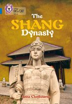 The Shang Dynasty: Band 16/Sapphire (Collins Big Cat) Paperback  by Anna Claybourne