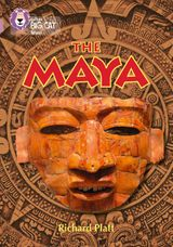 The Maya: Band 18/Pearl (Collins Big Cat)