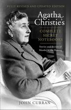 Agatha Christie's Complete Secret Notebooks: Stories and Secrets of Murder in the Making Paperback REV by John Curran