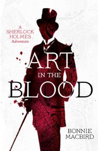 art-in-the-blood-a-sherlock-holmes-adventure-book-1