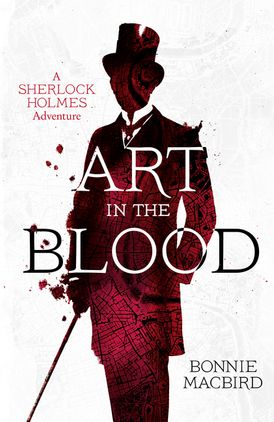 Art in the Blood (A Sherlock Holmes Adventure, Book 1)