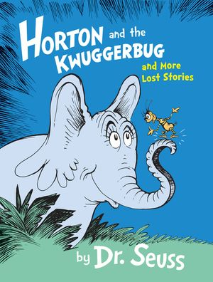 horton-and-the-kwuggerbug-and-more-lost-stories