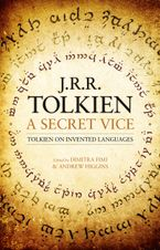 A Secret Vice: Tolkien on Invented Languages Hardcover  by J. R. R. Tolkien