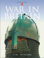 War in Britain: English Heritage eBook  by Tim Newark