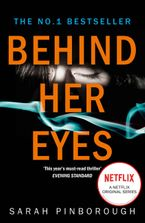 Behind Her Eyes: The new Sunday Times #1 best selling psychological thriller - Sarah Pinborough