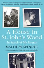 A House in St John's Wood: In Search of My Parents Paperback  by Matthew Spender
