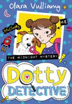 The Midnight Mystery (Dotty Detective, Book 3) Paperback  by Clara Vulliamy