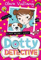 Dotty Detective (Dotty Detective, Book 1) Paperback  by Clara Vulliamy