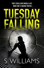 Tuesday Falling Paperback  by S. Williams