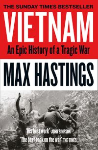 vietnam-an-epic-history-of-a-tragic-war