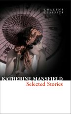 Selected Stories (Collins Classics) eBook  by Katherine Mansfield