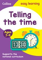 Telling the Time Ages 7-9: Prepare for school with easy home learning (Collins Easy Learning KS2) Paperback  by Collins Easy Learning