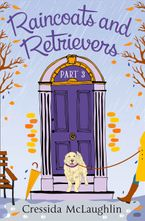 Raincoats and Retrievers (A novella): A happy, yappy love story (Primrose Terrace Series, Book 3) eBook DGO by Cressida McLaughlin