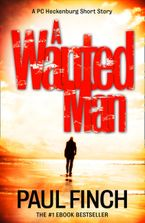 A Wanted Man [A PC Heckenburg Short Story] eBook DGO by Paul Finch