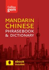 Collins Mandarin Chinese Phrasebook and Dictionary Gem Edition: Essential phrases and words in a mini, travel-sized format (Collins Gem)