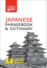 Collins Japanese Phrasebook and Dictionary Gem Edition: Essential phrases and words in a mini, travel-sized format (Collins Gem)