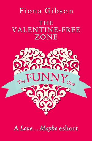 The Valentine-Free Zone: A Love...Maybe Valentine eShort book image