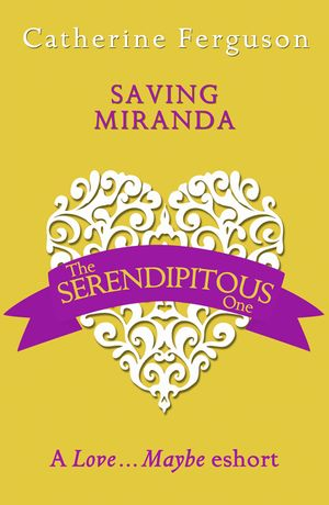 Saving Miranda: A Love...Maybe Valentine eShort book image