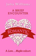A Brief Encounter: A Love…Maybe Valentine eShort eBook DGO by Julia Williams