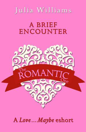 A Brief Encounter: A Love…Maybe Valentine eShort book image