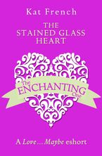 The Stained Glass Heart: A Love…Maybe Valentine eShort eBook DGO by Kat French