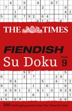 The Times Fiendish Su Doku Book 9: 200 challenging puzzles from The Times (The Times Fiendish) Paperback  by The Times Mind Games