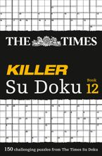 The Times Killer Su Doku Book 12: 150 challenging puzzles from The Times (The Times Killer) Paperback  by The Times Mind Games