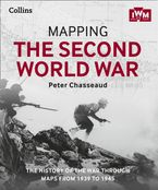 Mapping the Second World War: The history of the war through maps from 1939 to 1945 Hardcover  by Peter Chasseaud