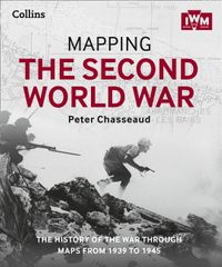 mapping-the-second-world-war-the-history-of-the-war-through-maps-from-1939-to-1945