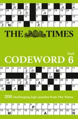 The Times Codeword 6: 200 cracking logic puzzles