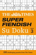 The Times Super Fiendish Su Doku Book 3: 200 challenging puzzles from The Times (The Times Super Fiendish) Paperback  by The Times Mind Games