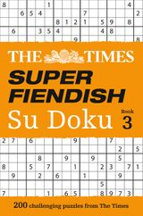 The Times Super Fiendish Su Doku Book 3: 200 challenging puzzles from The Times